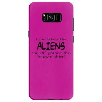 funny t shirt i was abducted by aliens & all i got was this lousy t sh Samsung Galaxy S8