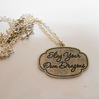 Once Upon A time Fairytale Slay Your Own Dragons Necklace