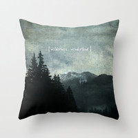 Throw Pillow Case, Wilderness Wonderland - by RDelean - Photography, Home Decor, Nature, PNW, Mountains, Typography