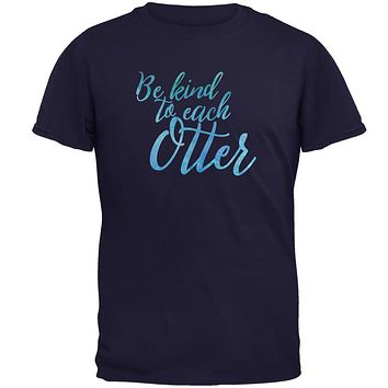 Be Kind to Each Other Otter Pun Mens T Shirt