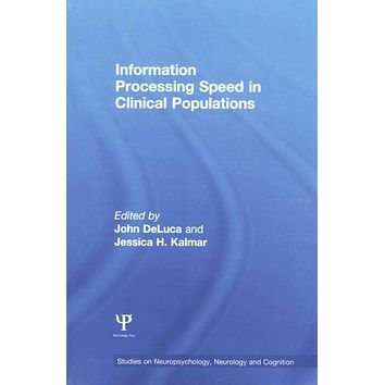 Information Processing Speed in Clinical Populations (Studies on Neuropsychology, Neurology and Cognition)