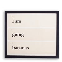 I Am Going Bananas Framed Art