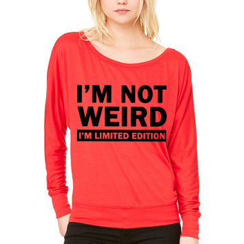 im not weird shirt im limited edition WOMEN'S FLOWY LONG SLEEVE OFF SHOULDER TEE