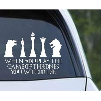 Game Of Thrones - When you Play the Game Die Cut Vinyl Decal Sticker