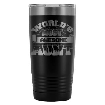 Funny Aunt Travel Mug Worlds Most Awesome Aunt 20oz Stainless Steel Tumbler