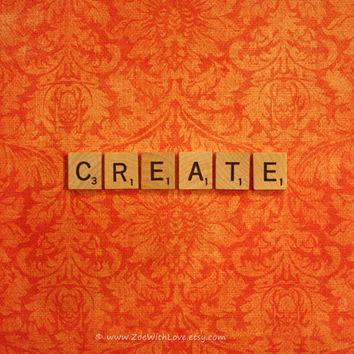 Create - Orange Scrabble Inspired Fine Art - Wooden Letters - Room Decor - Wall Art 8x10