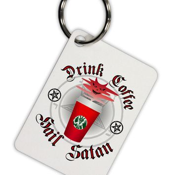 Red Cup Drink Coffee Hail Satan Aluminum Keyring Tag by TooLoud