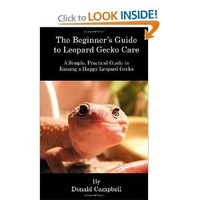 The Beginner's Guide to Leopard Gecko Care: A Simple, Practical Guide to Raising a Happy Leopard Gecko