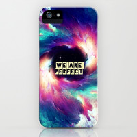 we are perfect - for iphone iPhone & iPod Case by Simone Morana Cyla