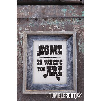 Home is Where You Are Print