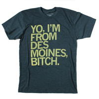 I'm From Des Moines T-Shirt