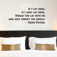 Snow Patrol If I Lay Here wall quote vinyl wall art decal sticker 15x34