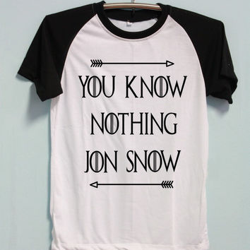 You Know Nothing Jon Snow Shirt Short Sleeve Unisex Baseball Shirts Raglan Jersey TShirt Black White Tee Men Women S M L XL