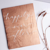 Copper metallic wood sign, wedding, happily ever after, hand lettered, painted, calligraphy, typography, white, gift, bride, party, event