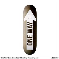 One Way Sign Skateboard Deck from Zazzle.com
