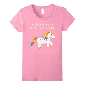 Unicorns are A Girl's Best Friend T-shirt