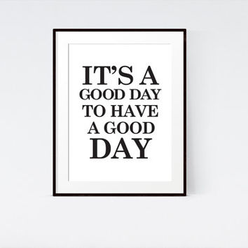Motivational Have a Good Day Famous Quote Printable Wall Art | Typography Print | Minimal Print | Large print 50x70 cm