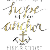 Hebrews 6:19 - We Have This Hope As An Anchor For Our Souls, Firm And Secure - Bible Verse - Modern Calligraphy Handlettering - Black Ink