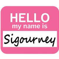 Sigourney Hello My Name Is Mouse Pad
