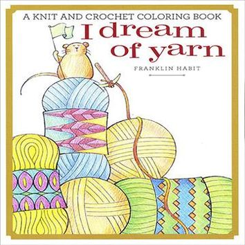 I dream of yarn coloring book by Franklin Habit