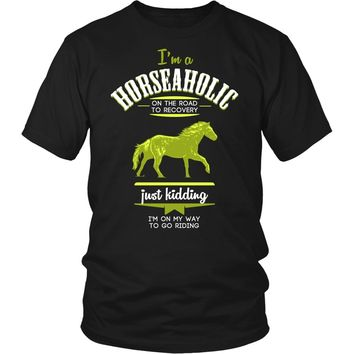 Horse T Shirt - I'm a Horseaholic I'm on my way to go riding