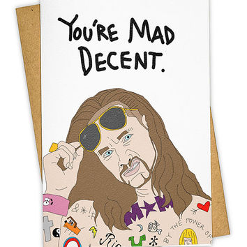 You're Mad Decent Greeting Card