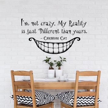 Alice In Wonderland Wall Decal Quote I Am Not Crazy- Cheshire Cat Decal- Removable Wall Decals for Bedroom Living Room Nursery Decor #68