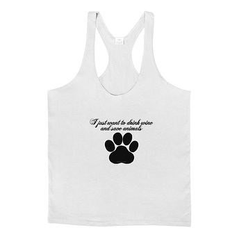 I Just Want To Drink Wine And Save Animals Mens String Tank Top by TooLoud