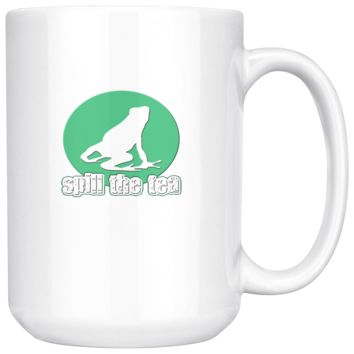Spill The Tea Coffee Mug, 15 Ounce