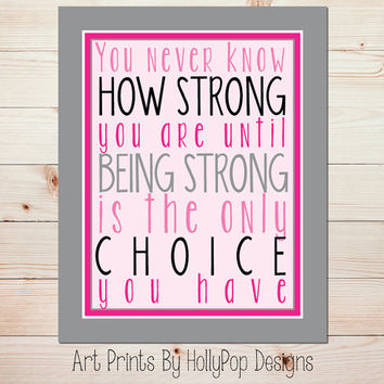 Graphic Art Print You never Know how Strong you are Pink Black Gray Wall Art Inspirational quote Women's Quote Typographical Wall Art
