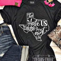 They Hate Us Cause They Ain't Us Graphic tee (S-2XL)