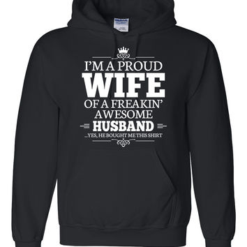 I am a proud wife of a freaking awesome husband Hoodie