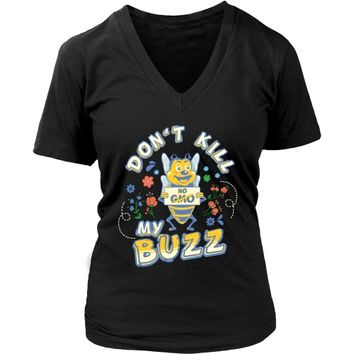 Don't Kill My Buzz: No GMO Save the Bees - Women's V-Neck
