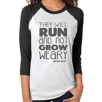 They Will Run 3/4 Sleeve Raglan - beautiful quote shirts, workout clothing, motivational tshirts, inspirational baseball tee