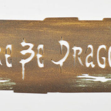 Here Be Dragons Sign