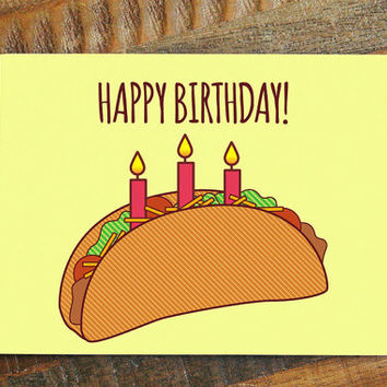 "Taco Birthday Card ""Happy Birthday!"" - Funny Card for Birthday, Funny Birthday Card, Taco Card, Birthday Card, Foodie Birthday Gift"