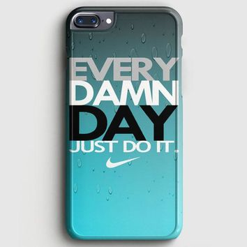 Every Damn Day Just Do It Nike Blue Combination iPhone 8 Plus Case | casescraft