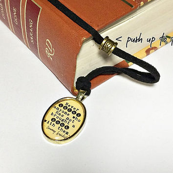 Lemony Snicket Quote, Never Trust Anyone Who Has Not Brought A Book With Them, Bookmark / Necklace: suede cord with resin pendant