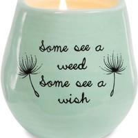 Some see a weed some see a wish Soy Filled Candle