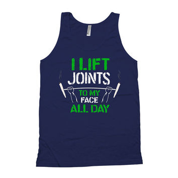 Funny Lifting Tank I Lift Joints To My Face All Day American Apparel Tank Funny Tank Tops Gifts For Stoners Weed Smoker Marijuana WT-60