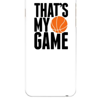basketball - that's my game - iphone 6 Plus Case