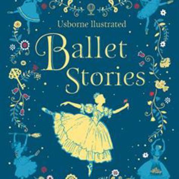Usborne Books & More. Illustrated Ballet Stories (IR)