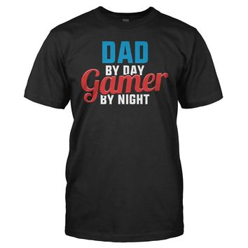 Dad By Day. Gamer By Night - T Shirt