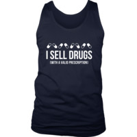 Pharmacist Tank Top - I sell drugs (with a valid prescription)