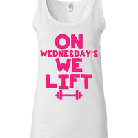 Mean Girls Shirt - Crossfit Shirt - On Wednesday's We Lift - Funny Workout Shirt for Girls