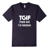 TGIF T.G.I.F. Thank God I'm Fabulous Diva Hot Girl T-Shirt