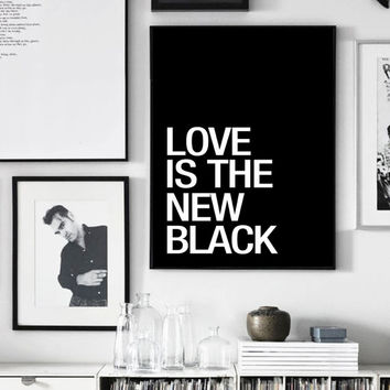 Love Is The New Black, Love Print, Typography Print, Black Poster, Printable Art, Scandinavian Print, Black And White, Motivational Quote