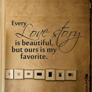 Every Love Story is Beautiful Decal Sticker Wall Graphic Art Quote