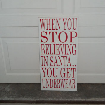 Stop Believing in Santa 12x18 Wood Sign