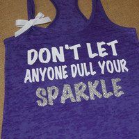 Don't Let Anyone Dull Your Sparkle. Glitter Writing. Bow. Tank top. Racerback. Size S-2XL. Burnout. Black. Exercise. Women. Workout.